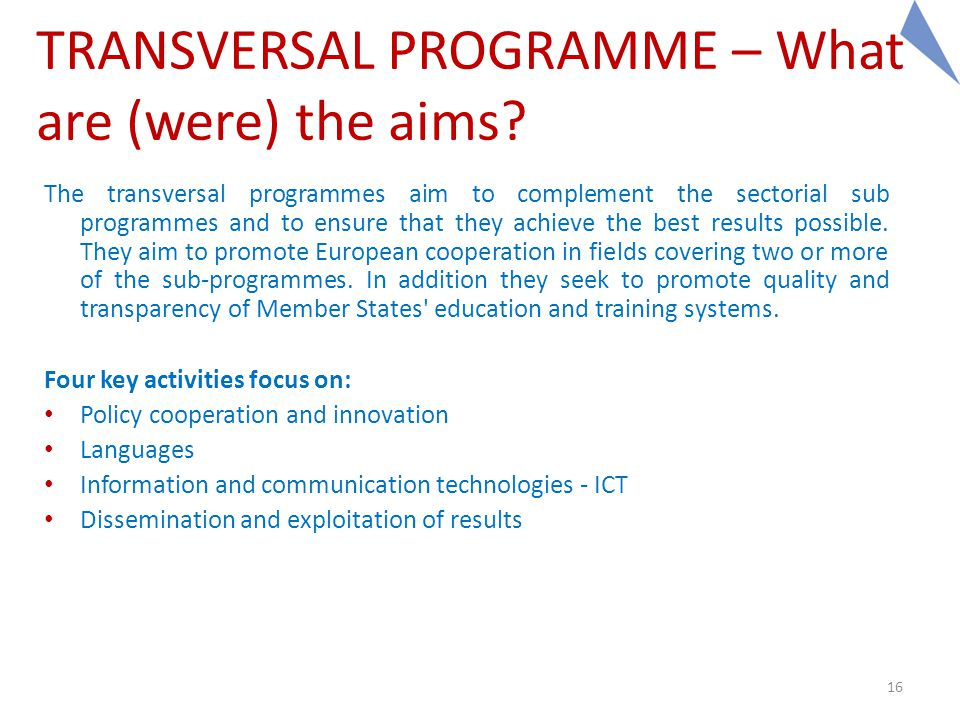 16 TRANSVERSAL PROGRAMME – What are (were) the aims.