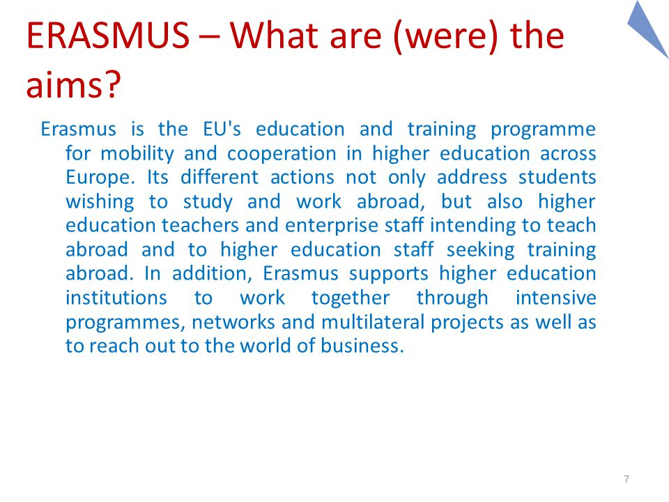 7 ERASMUS – What are (were) the aims.