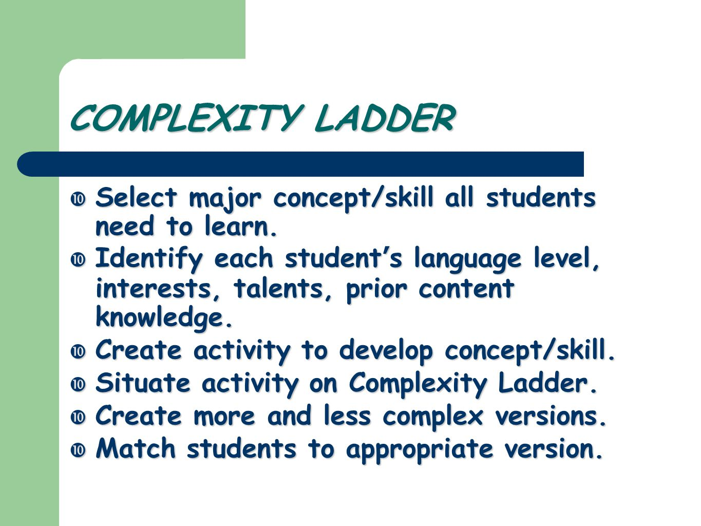 COMPLEXITY LADDER  Select major concept/skill all students need to learn.