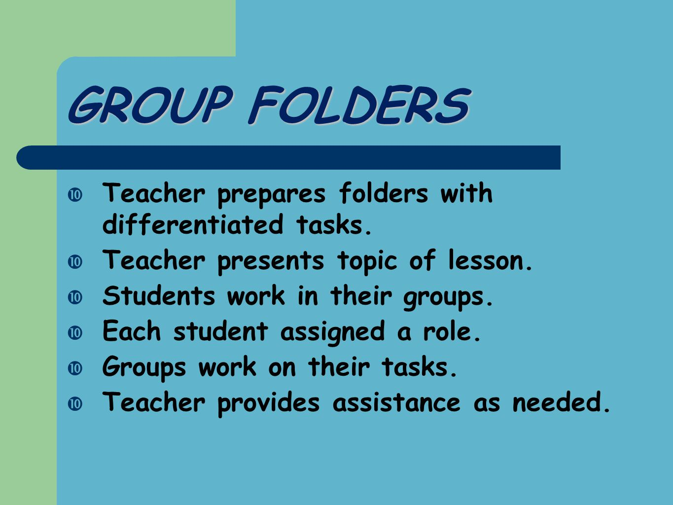 GROUP FOLDERS  Teacher prepares folders with differentiated tasks.