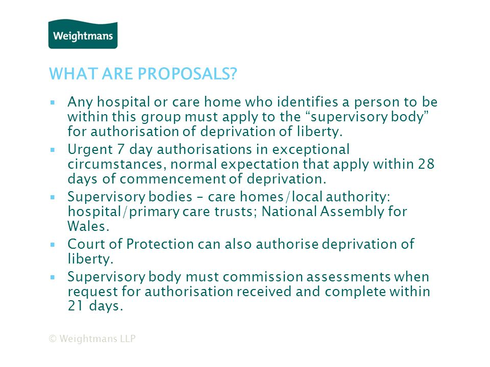© Weightmans LLP WHAT ARE PROPOSALS.