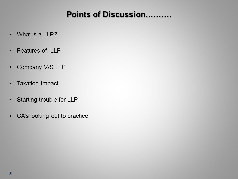 Points of Discussion………. What is a LLP.