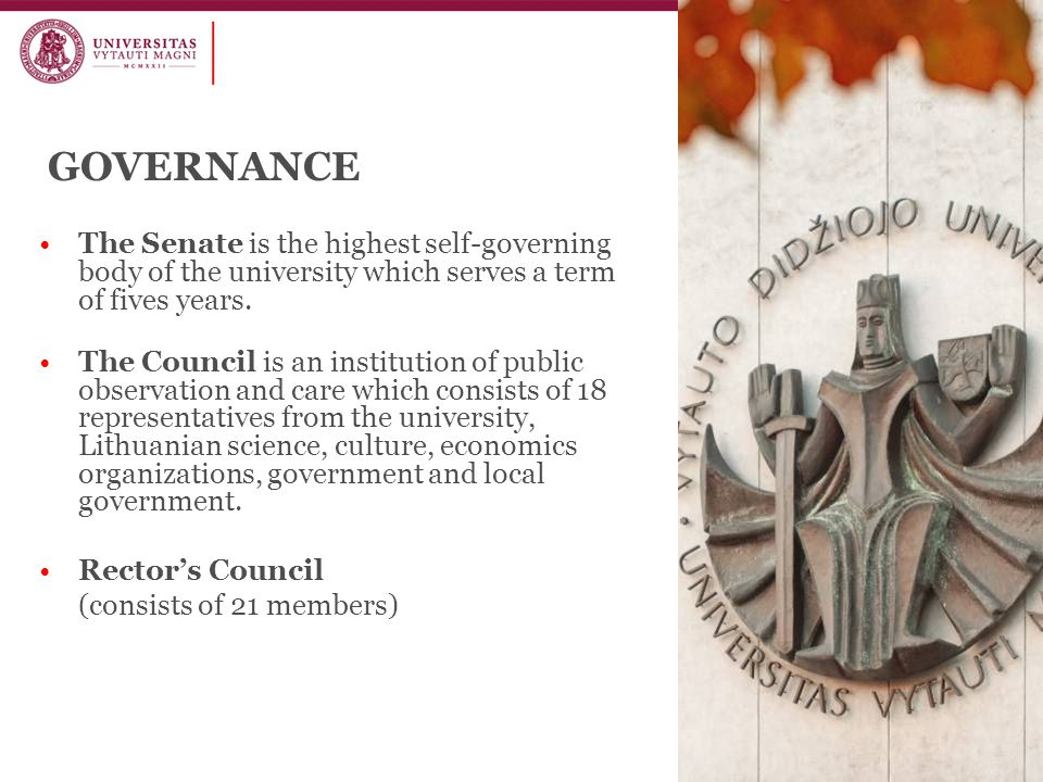 GOVERNANCE The Senate is the highest self-governing body of the university which serves a term of fives years.
