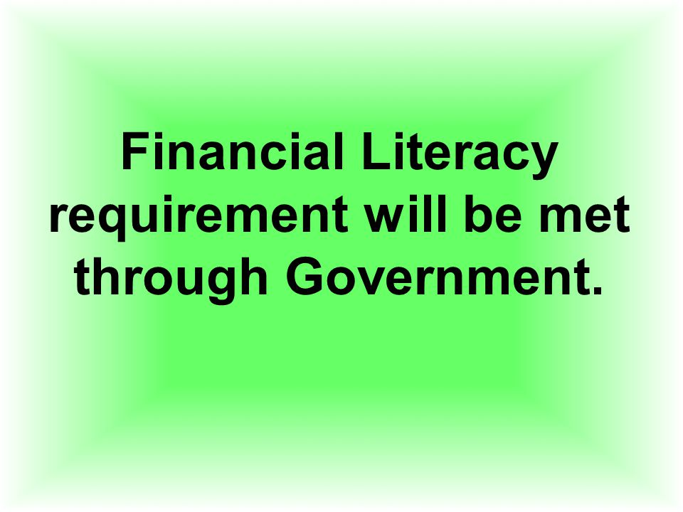 Financial Literacy requirement will be met through Government.