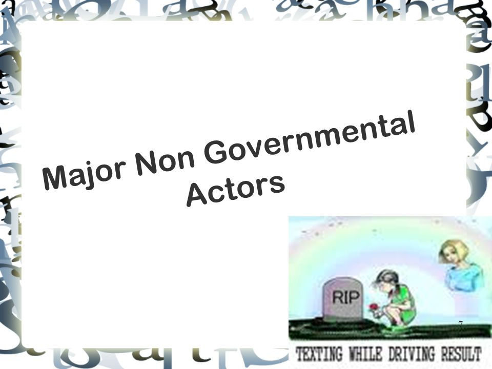Major Non Governmental Actors 7