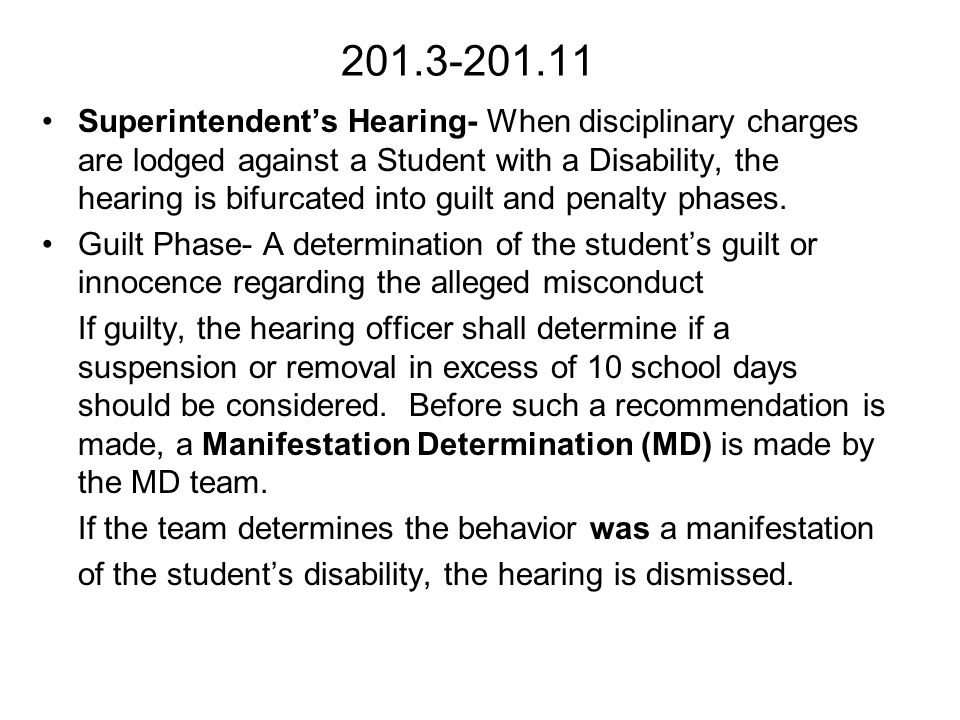 Superintendent's Hearing- When disciplinary charges are lodged against a Student with a Disability, the hearing is bifurcated into guilt and penalty phases.