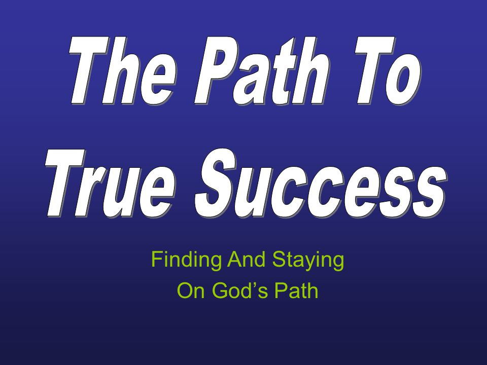 Finding And Staying On God's Path