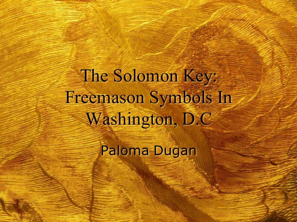 The Solomon Key Freemason Symbols In Washington Dc Paloma Dugan