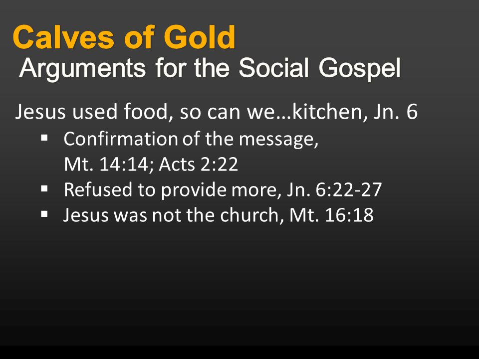 Jesus used food, so can we…kitchen, Jn. 6  Confirmation of the message, Mt.
