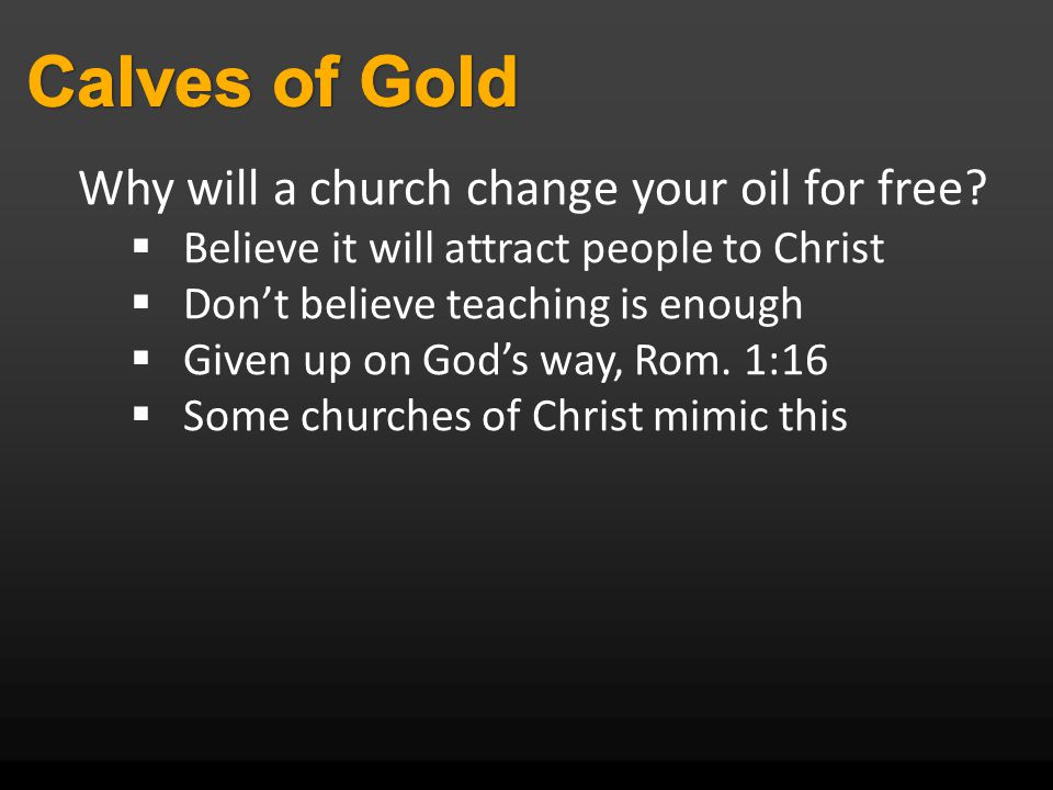 Why will a church change your oil for free.