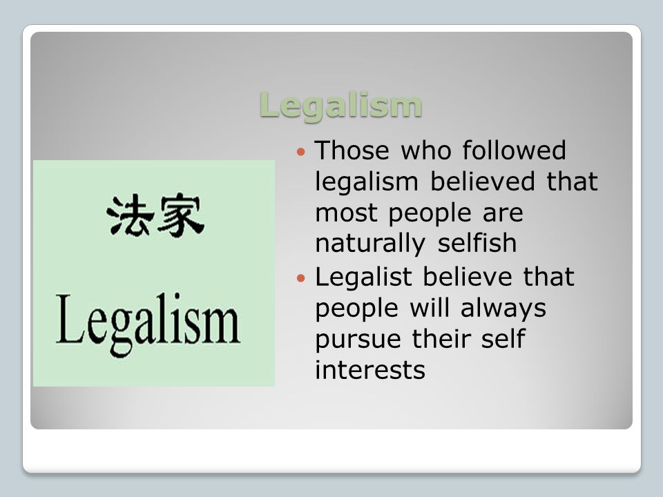 Legalism Legalism was the last Chinese philosophy and was based on the teachings of Hanfeizi.