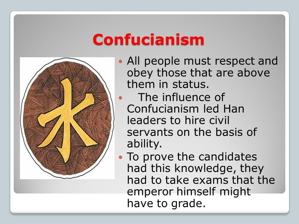 Confucianism The goal of Confucianism was to achieve a just and peaceful society.
