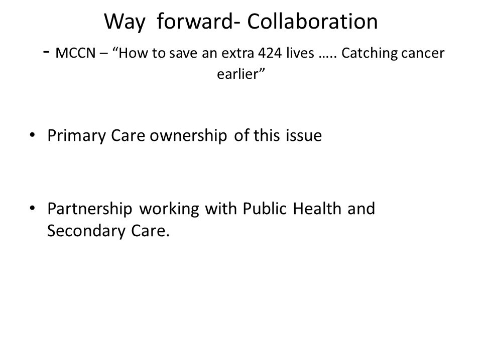 Way forward- Collaboration - MCCN – How to save an extra 424 lives …..