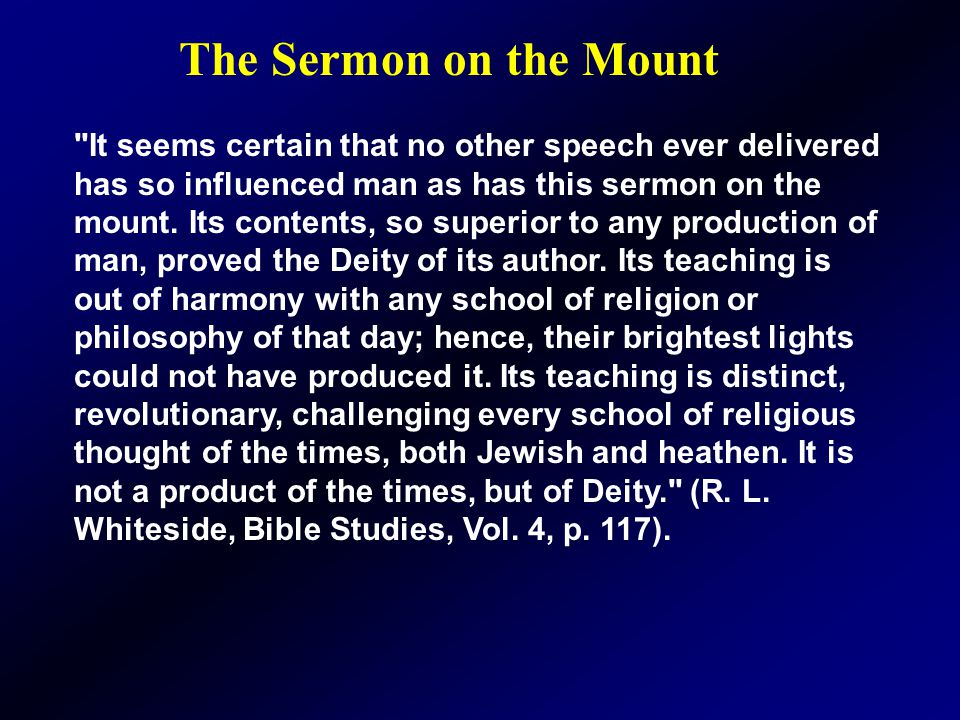 It seems certain that no other speech ever delivered has so influenced man as has this sermon on the mount.