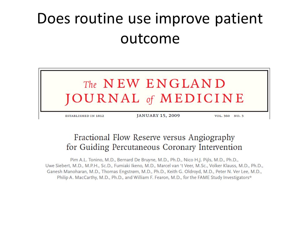 Does routine use improve patient outcome