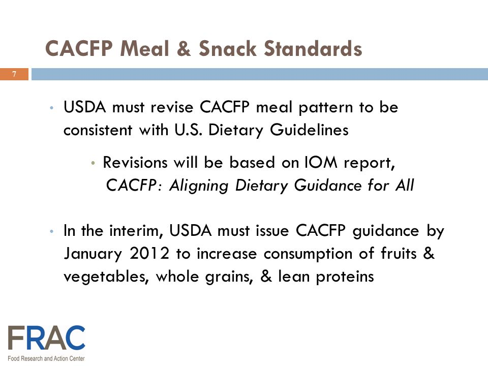 7 USDA must revise CACFP meal pattern to be consistent with U.S.