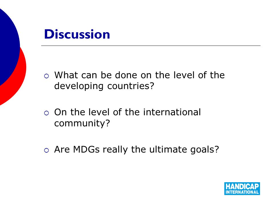 Discussion  What can be done on the level of the developing countries.