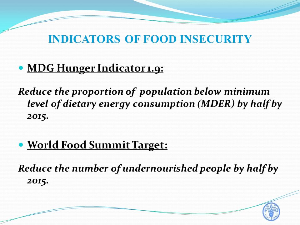 MDG Hunger Indicator 1.9: Reduce the proportion of population below minimum level of dietary energy consumption (MDER) by half by 2015.