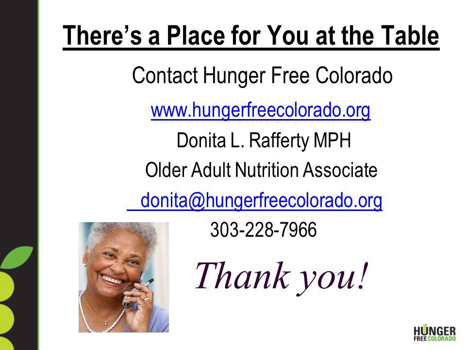 There's a Place for You at the Table Contact Hunger Free Colorado   Donita L.