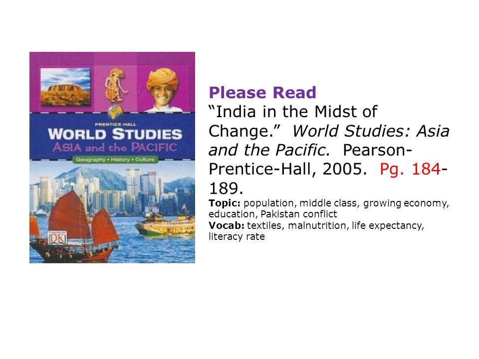 Please Read India in the Midst of Change. World Studies: Asia and the Pacific.