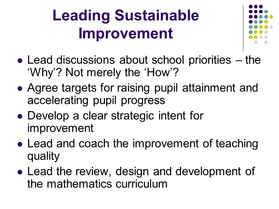 Leading Sustainable Improvement Lead discussions about school priorities – the 'Why'.