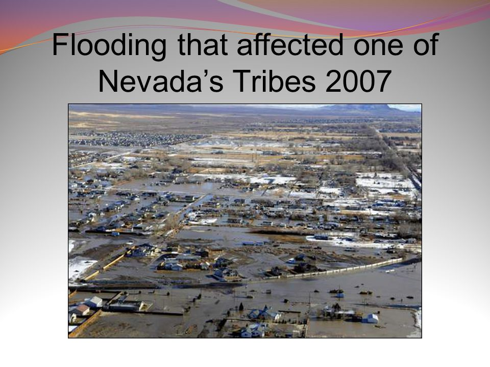Flooding that affected one of Nevada's Tribes 2007