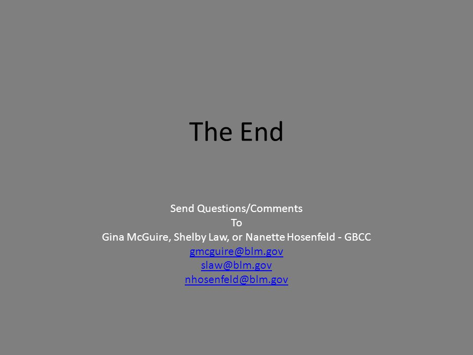The End Send Questions/Comments To Gina McGuire, Shelby Law, or Nanette Hosenfeld - GBCC