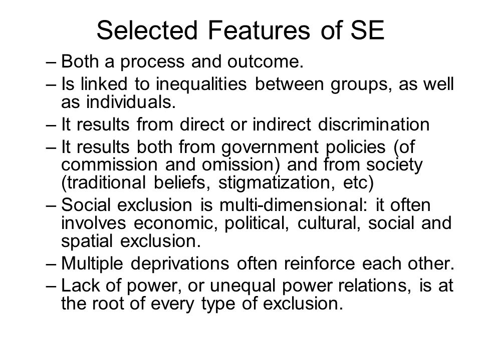 Selected Features of SE –Both a process and outcome.