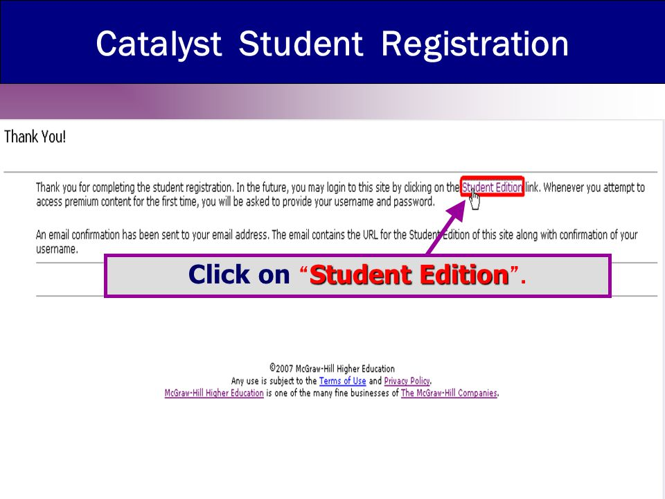 Catalyst Student Registration Student Edition Click on Student Edition .