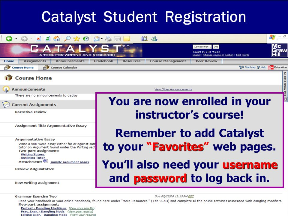 8/2006 Catalyst Student Registration You are now enrolled in your instructor's course.