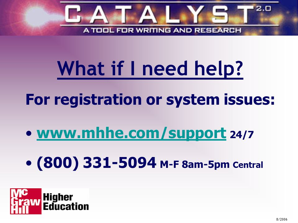 8/2006 Catalyst Student Registration What if I need help.