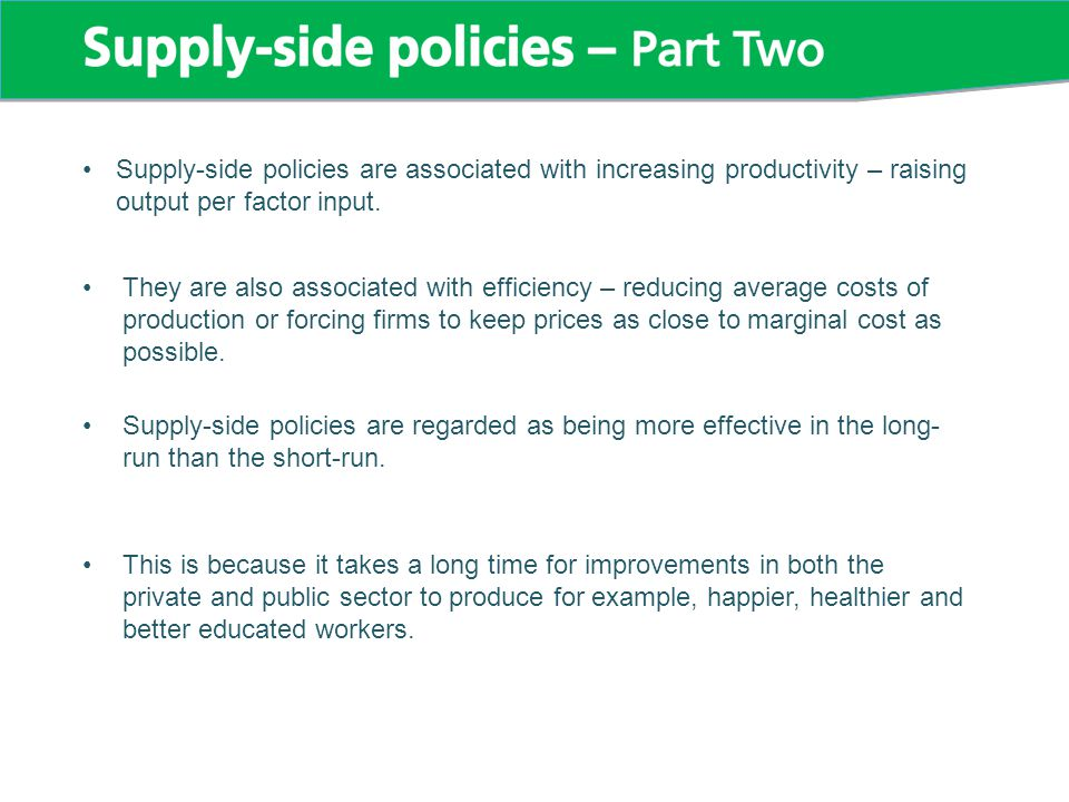 Supply-side policies are associated with increasing productivity – raising output per factor input.