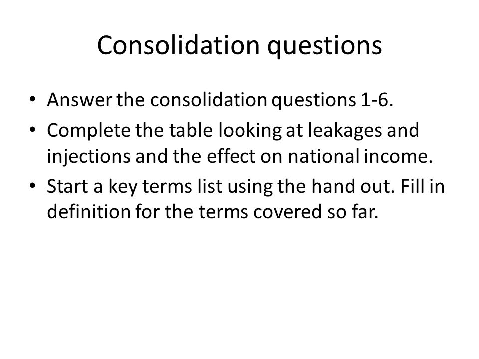 Consolidation questions Answer the consolidation questions 1-6.