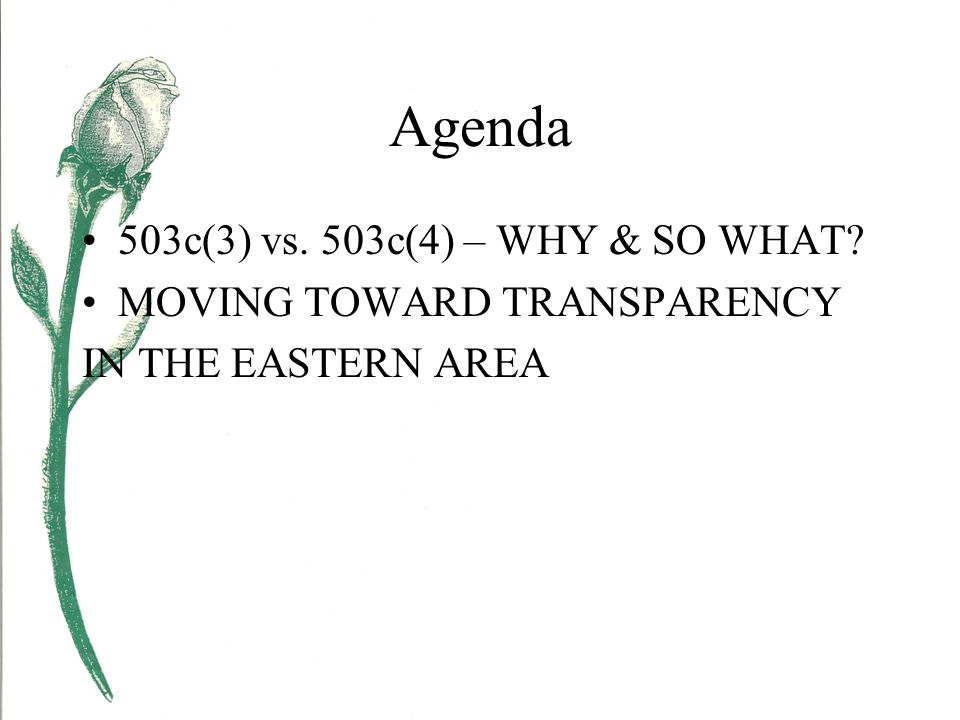 Agenda 503c(3) vs. 503c(4) – WHY & SO WHAT MOVING TOWARD TRANSPARENCY IN THE EASTERN AREA