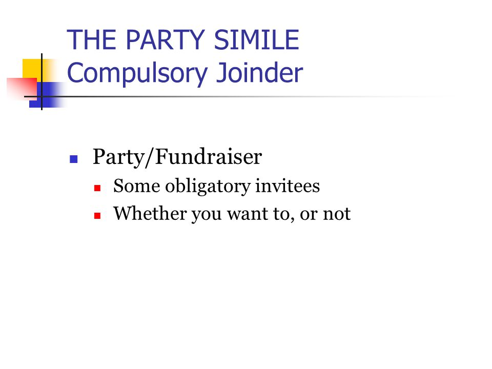 the party simile party joinder discovery party giver must decide