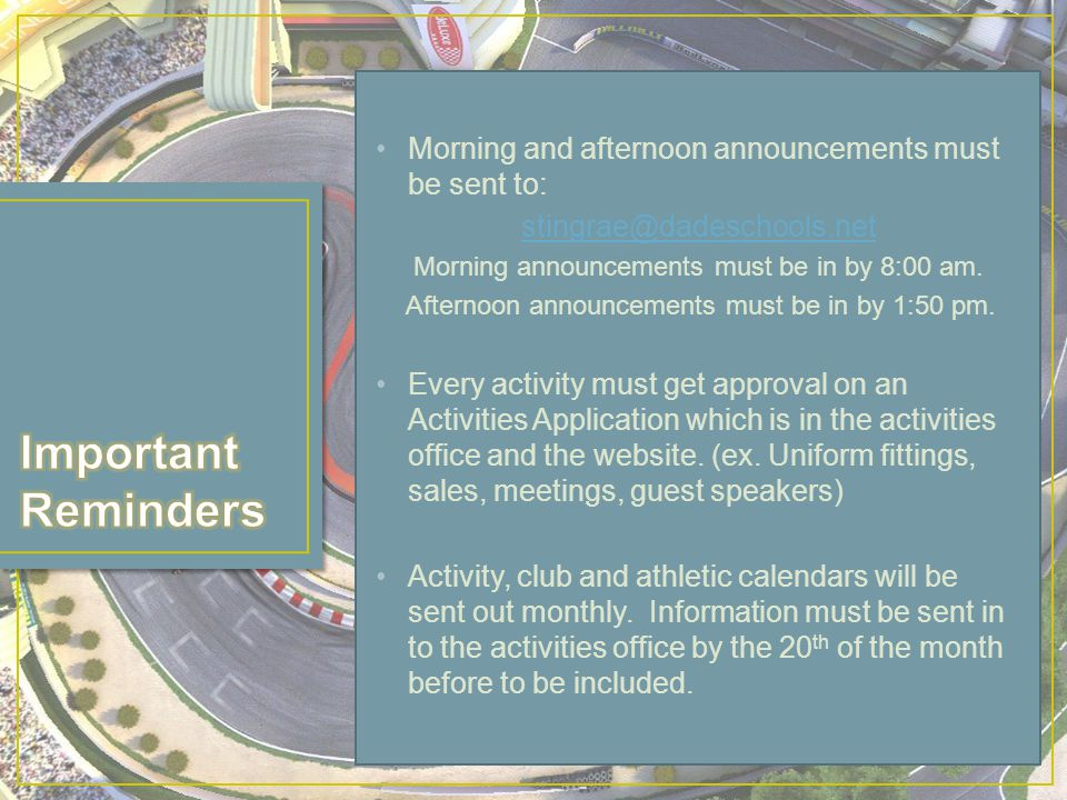 Morning and afternoon announcements must be sent to: Morning announcements must be in by 8:00 am.