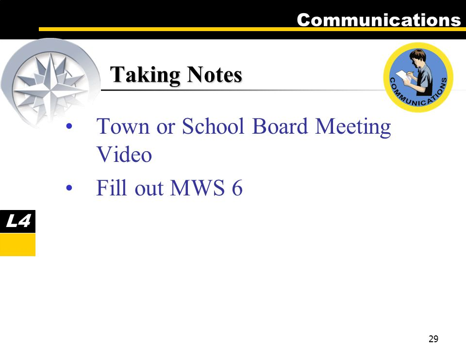 Communications 29 Taking Notes Town or School Board Meeting Video Fill out MWS 6 L4