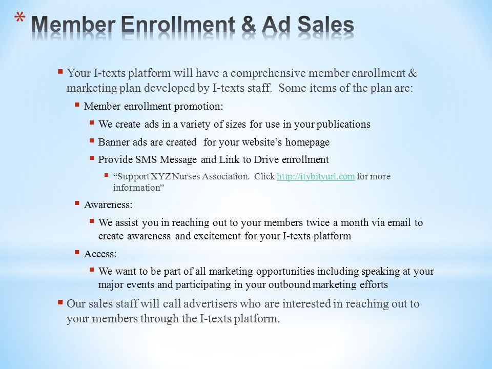  Your I-texts platform will have a comprehensive member enrollment & marketing plan developed by I-texts staff.
