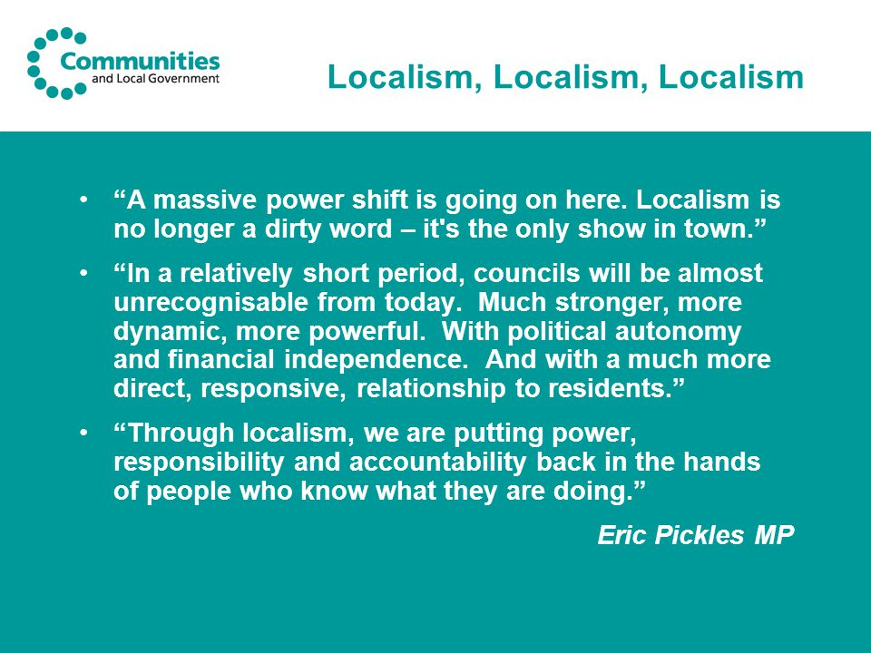 Localism, Localism, Localism A massive power shift is going on here.