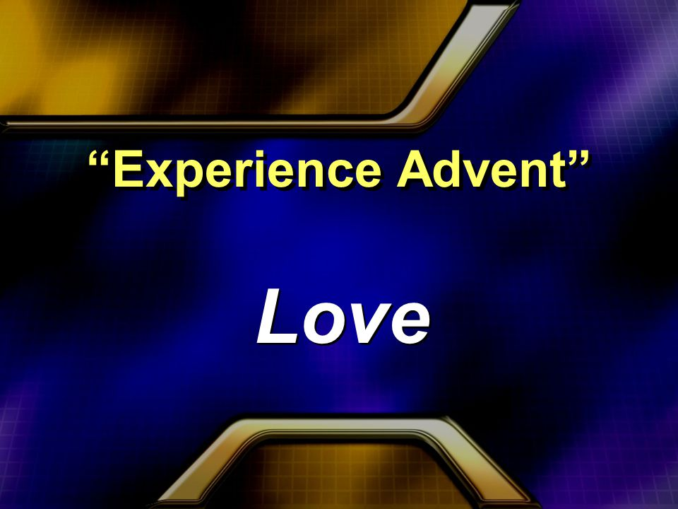 Experience Advent Love