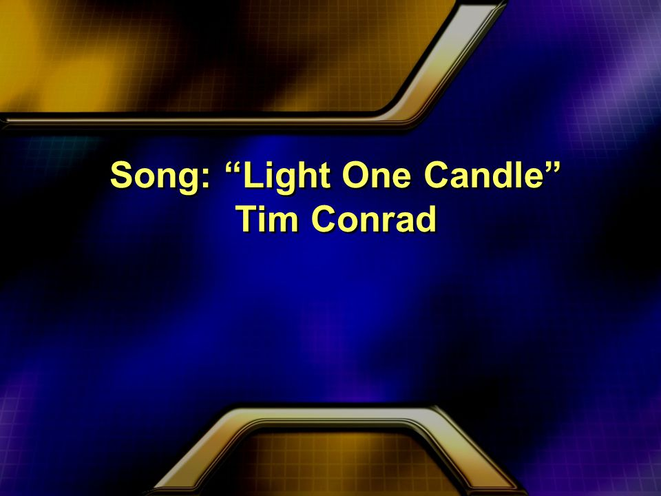 Song: Light One Candle Tim Conrad