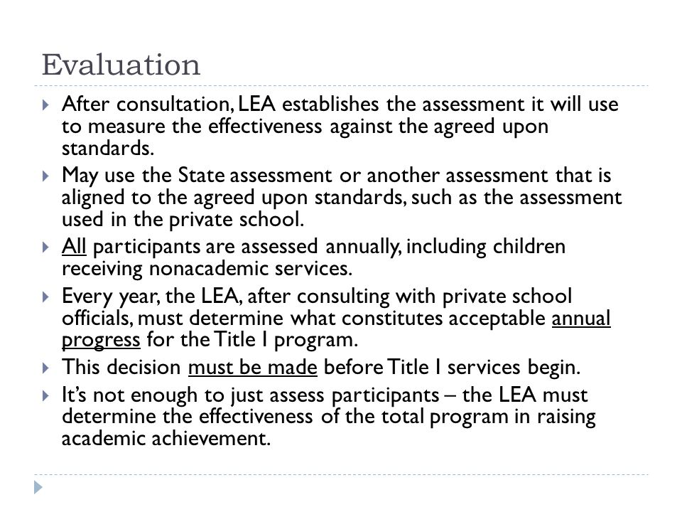Evaluation  After consultation, LEA establishes the assessment it will use to measure the effectiveness against the agreed upon standards.