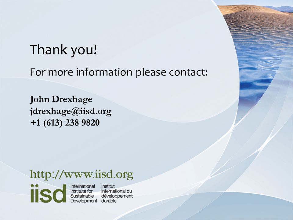 Thank you! For more information please contact: John Drexhage +1 (613)