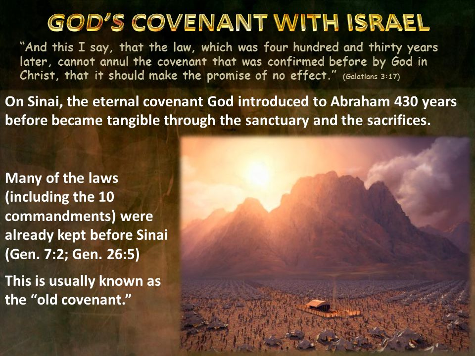 Many of the laws (including the 10 commandments) were already kept before Sinai (Gen.