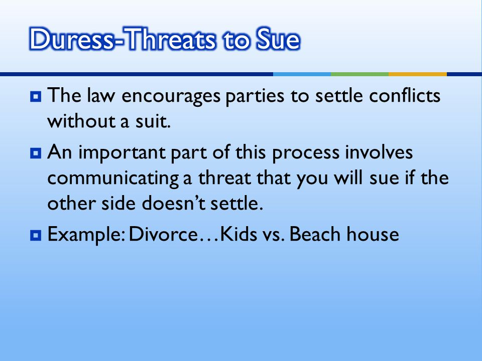  The law encourages parties to settle conflicts without a suit.