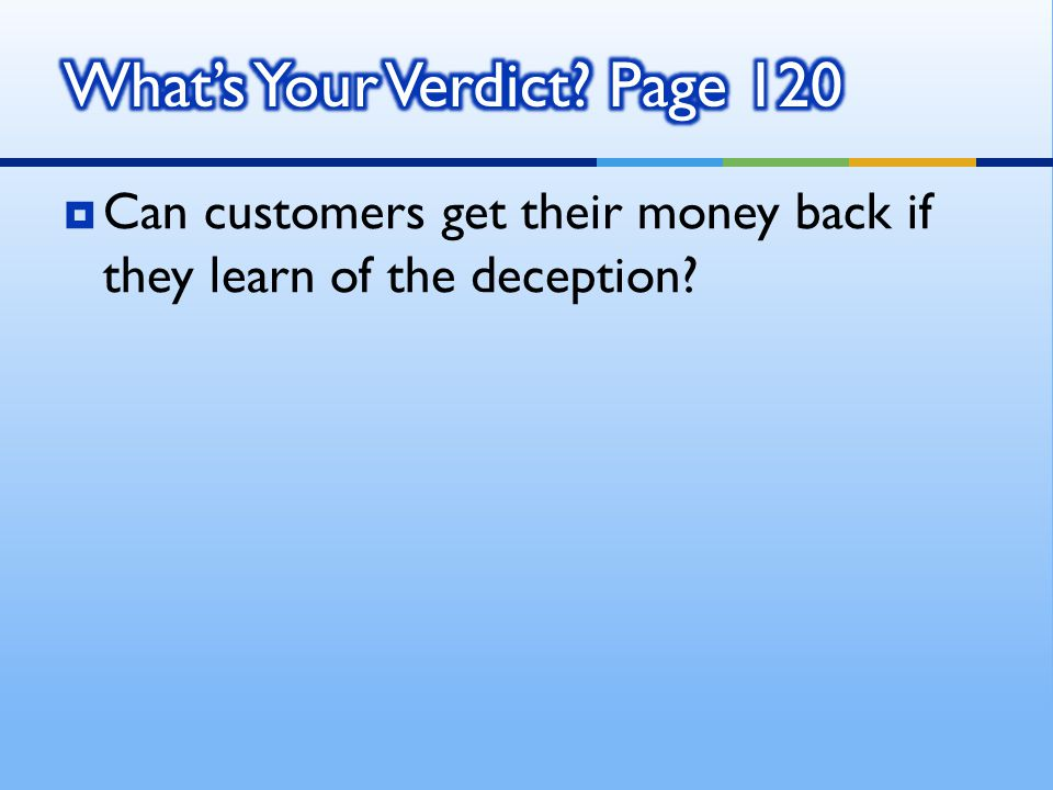  Can customers get their money back if they learn of the deception