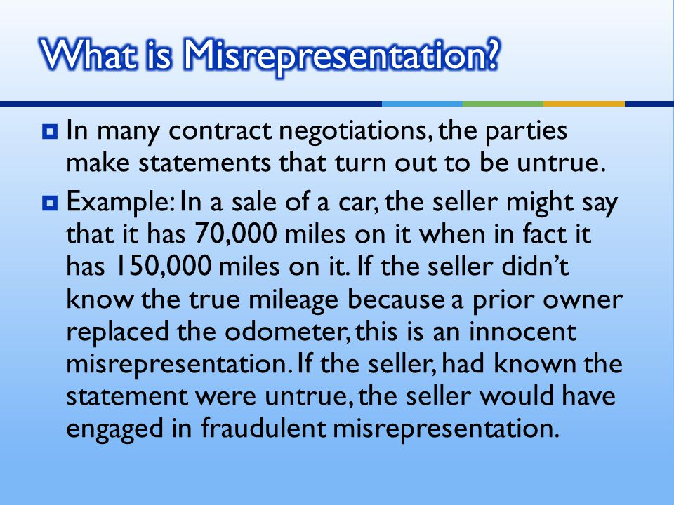  In many contract negotiations, the parties make statements that turn out to be untrue.
