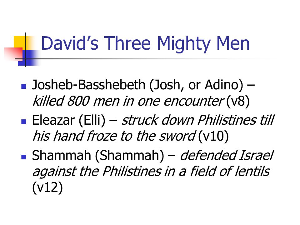 Davids Mighty Men 2 Samuel 238 23 Three Josheb