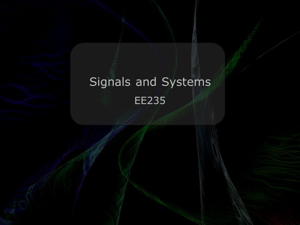 Leo Lam © Signals and Systems EE235