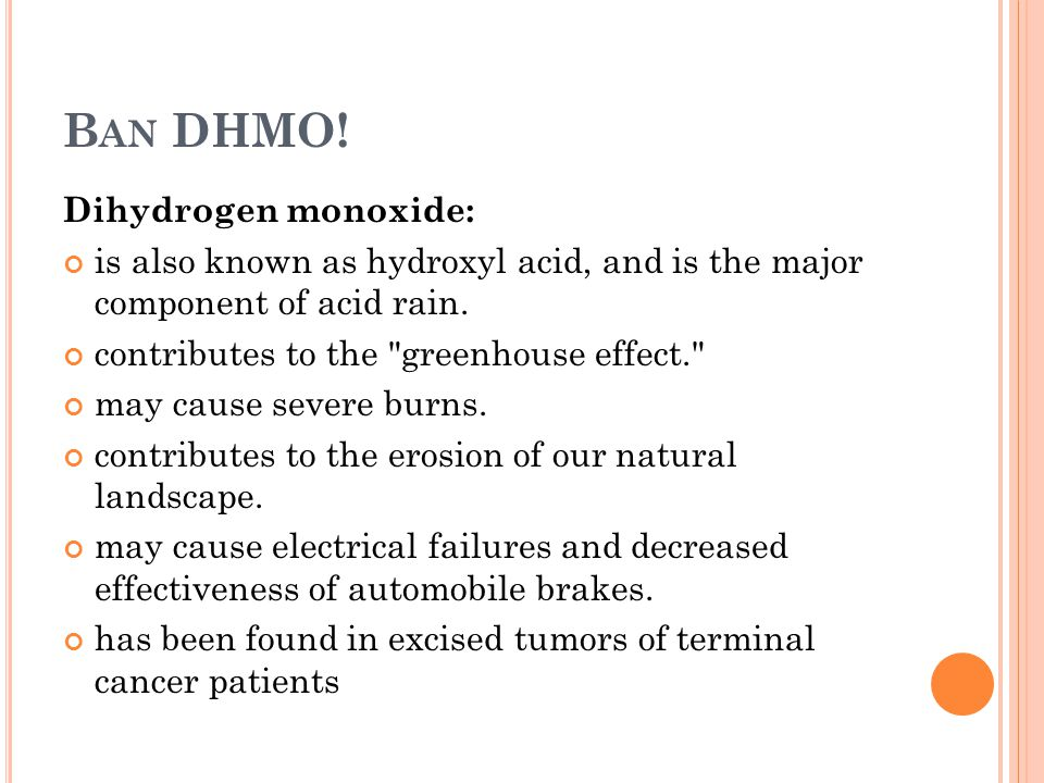 website summary of dhmo org In 1998, drawing inspiration from jackson's web page and zohner's research, tom way created the website dhmoorg, including links to some legitimate sites such as the environmental protection agency and national institutes of health.